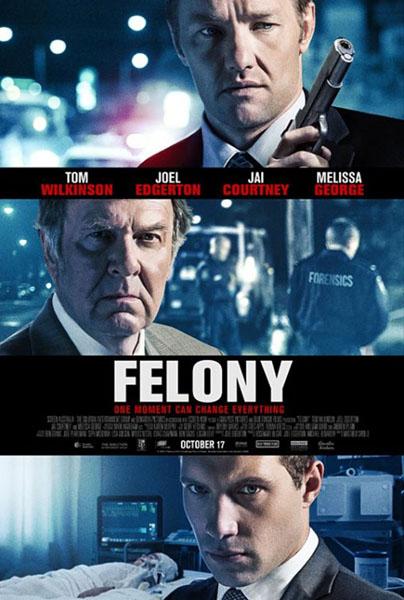 Felony (2013)