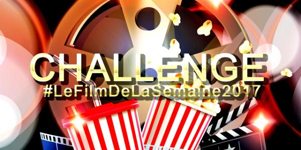 Challenge #Lefilmdelasemaine2017