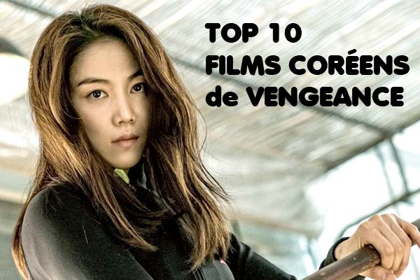 Top 10 Films Coréens de Vengeance